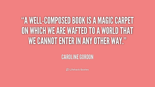 quote-Caroline-Gordon-a-well-composed-book-is-a-magic-carpet-181236