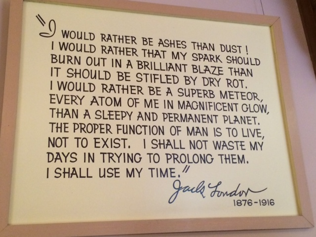 "A copy of Jack London's ""credo"" hangs in the ""House of Happy Walls"" museum."
