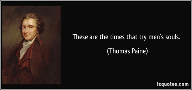 quote-these-are-the-times-that-try-men-s-souls-thomas-paine-140944
