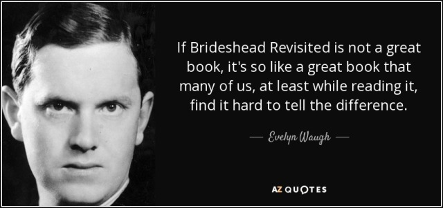 quote-if-brideshead-revisited-is-not-a-great-book-it-s-so-like-a-great-book-that-many-of-us-evelyn-waugh-107-50-65
